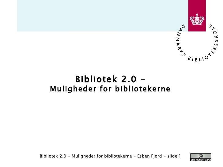 Bibliotek 2.0 – Muligheder for bibliotekerne