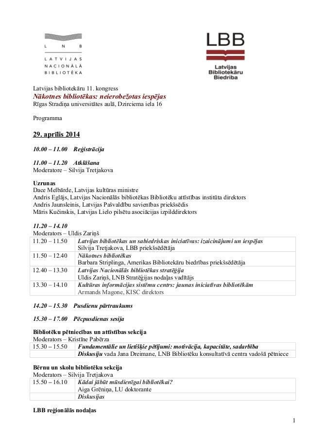 Latvijas bibliotekāru 11. kongress Nākotnes bibliotēkas: neierobežotas iespējas Rīgas Stradiņa universitātes aulā, Dzircie...