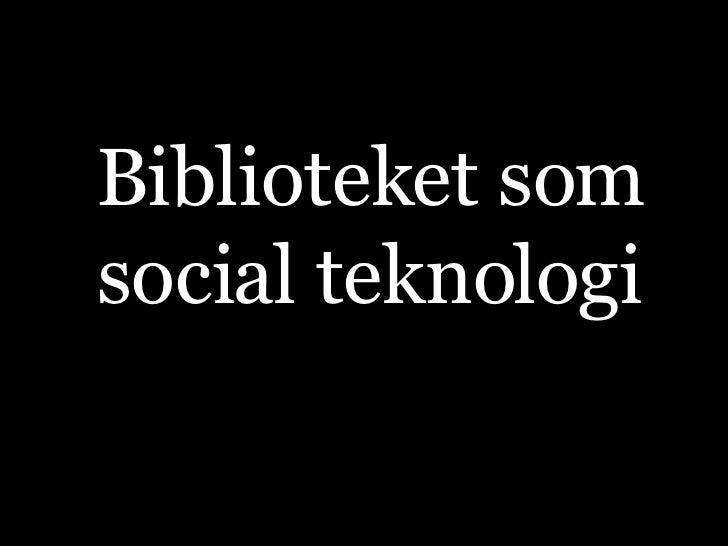 Biblioteket som social teknologi