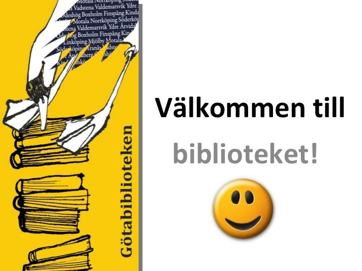 biblioteket! Välkommen till