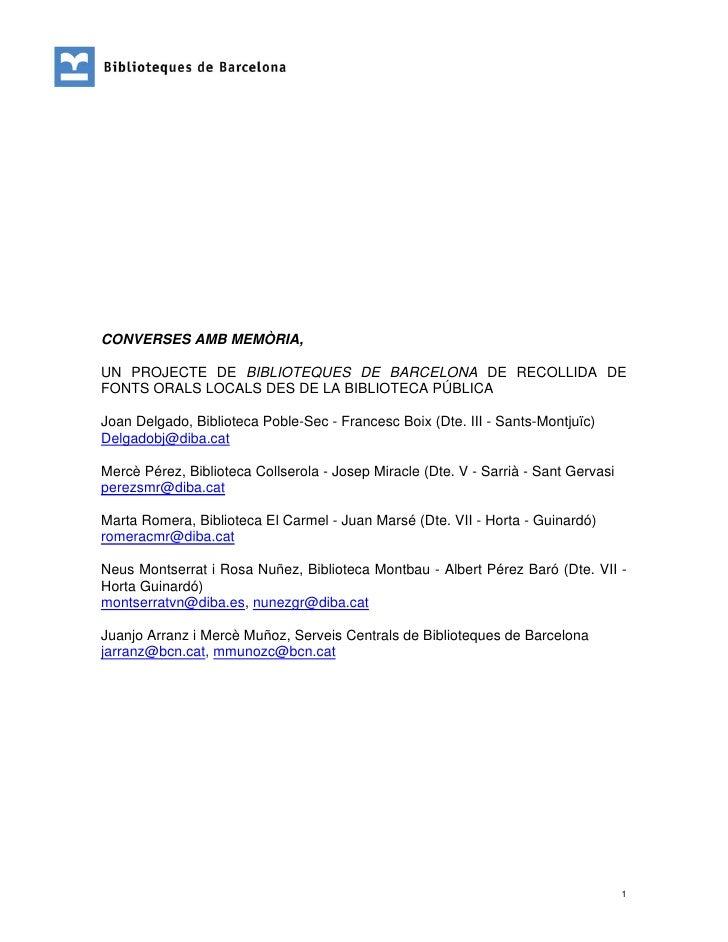 CONVERSES AMB MEMÒRIA,  UN PROJECTE DE BIBLIOTEQUES DE BARCELONA DE RECOLLIDA DE FONTS ORALS LOCALS DES DE LA BIBLIOTECA P...