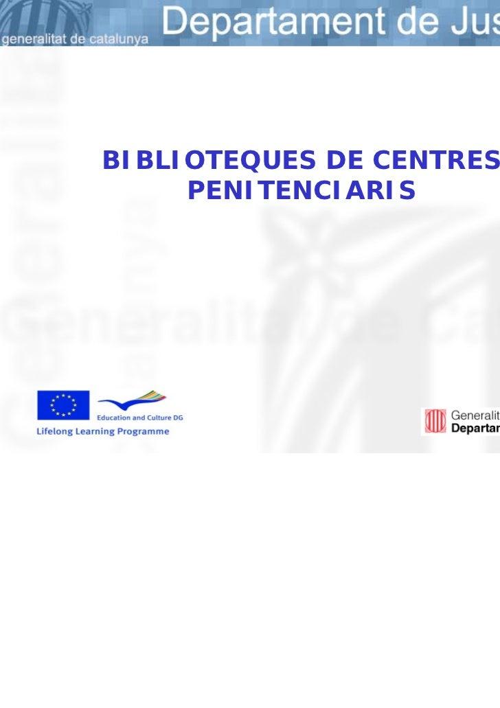 BIBLIOTEQUES DE CENTRES     PENITENCIARIS