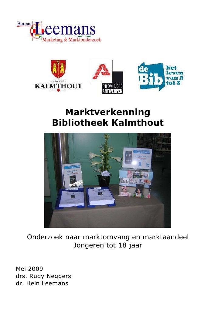 Marktverkenning            Bibliotheek Kalmthout        Onderzoek naar marktomvang en marktaandeel                Jongeren...