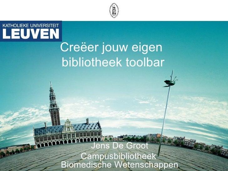 Creëer jouw eigen  bibliotheek toolbar Jens De Groot Campusbibliotheek  Biomedische Wetenschappen