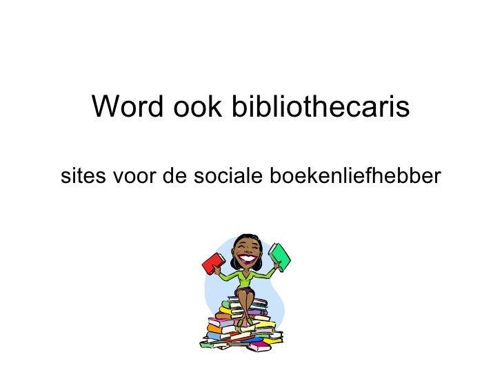 Word ook bibliothecaris sites voor de sociale boekenliefhebber