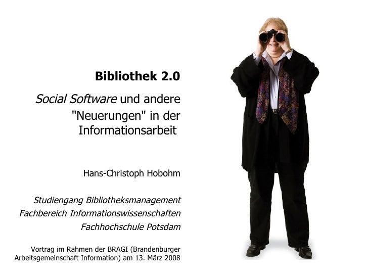"""Bibliothek 2.0   Social Software  und andere """"Neuerungen"""" in der Informationsarbeit  Hans-Christoph Hobohm Studi..."""