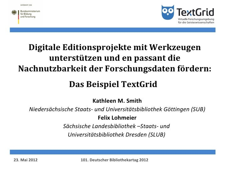 Digitale Editionsprojekte mit Werkzeugen         unterstützen und en passant die  Nachnutzbarkeit der Forschungsdaten förd...