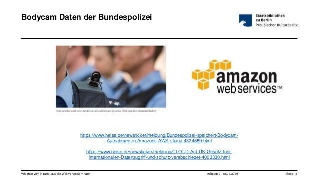 #bibtag19 - 18.03.2019Wie man vom Intranet aus die Welt verbessern kann Seite 18 Bodycam Daten der Bundespolizei https://w...