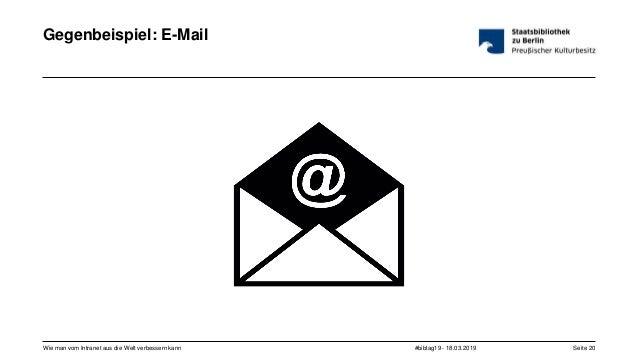 #bibtag19 - 18.03.2019Wie man vom Intranet aus die Welt verbessern kann Seite 20 Gegenbeispiel: E-Mail