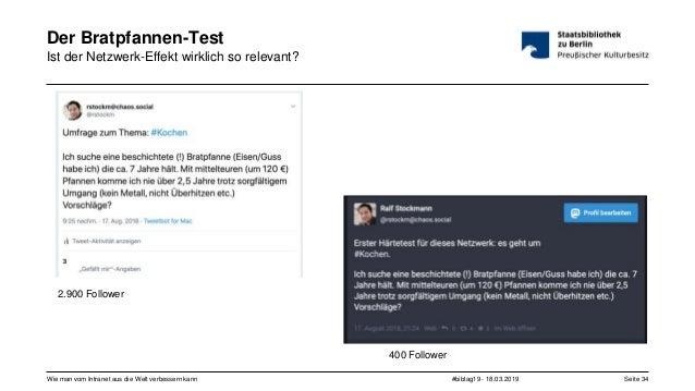 #bibtag19 - 18.03.2019Wie man vom Intranet aus die Welt verbessern kann Seite 34 Der Bratpfannen-Test Ist der Netzwerk-Eff...