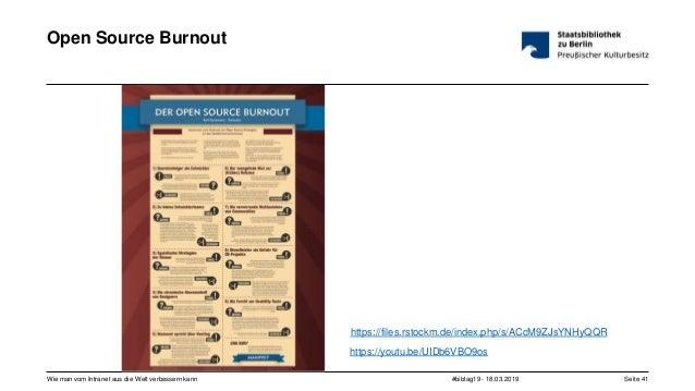 #bibtag19 - 18.03.2019Wie man vom Intranet aus die Welt verbessern kann Seite 41 Open Source Burnout https://files.rstockm...