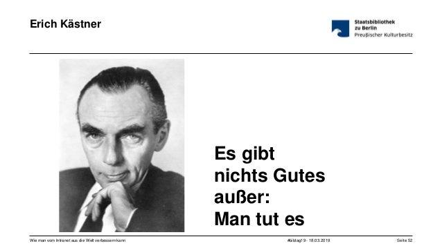 #bibtag19 - 18.03.2019Wie man vom Intranet aus die Welt verbessern kann Seite 52 Erich Kästner Es gibt nichts Gutes außer:...