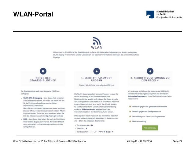 #bibtag16 - 17.03.2016Was Bibliotheken von der Zukunft lernen können – Ralf Stockmann Seite 21 WLAN-Portal