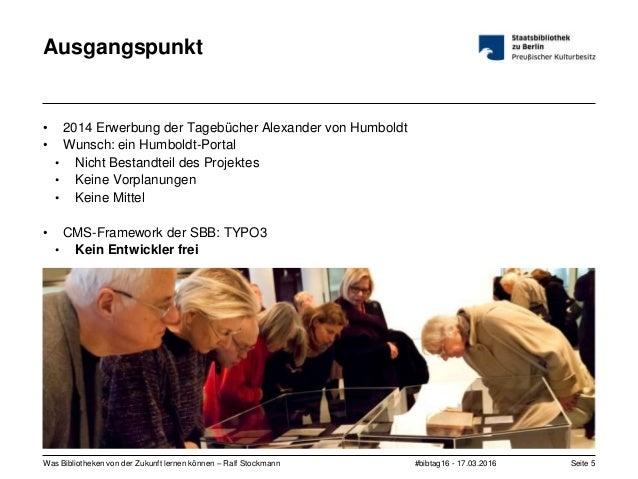 #bibtag16 - 17.03.2016Was Bibliotheken von der Zukunft lernen können – Ralf Stockmann Seite 5 Ausgangspunkt • 2014 Erwerbu...