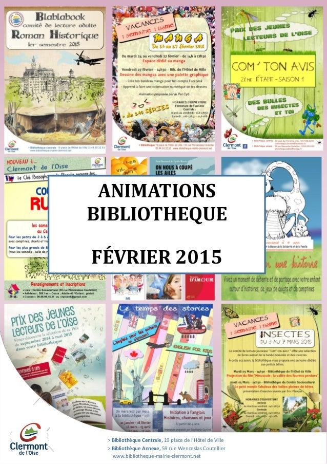 > Bibliothèque Centrale, 19 place de l'Hôtel de Ville > Bibliothèque Annexe, 59 rue Wenceslas Coutellier www.bibliotheque-...