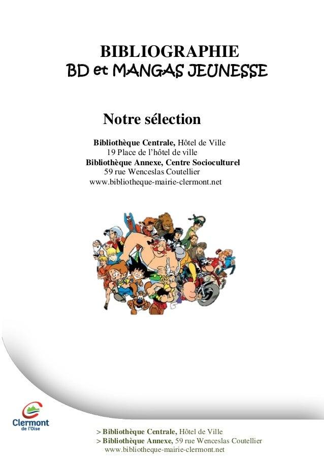 BIBLIOGRAPHIE BD et MANGAS JEUNESSE  Notre sélection Bibliothèque Centrale, Hôtel de Ville 19 Place de l'hôtel de ville Bi...