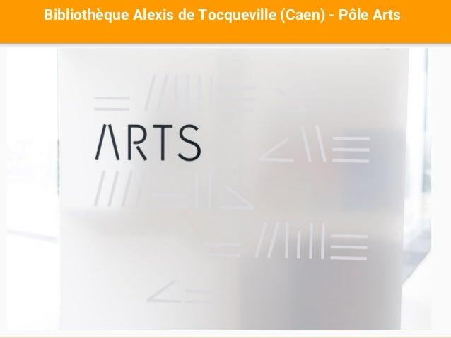 Bibliothèque Alexis de Tocqueville (Caen) - Pôle Arts