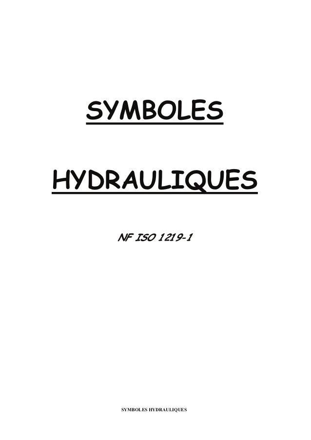 SYMBOLES HYDRAULIQUES SYMBOLES HYDRAULIQUES NF ISO 1219- 1