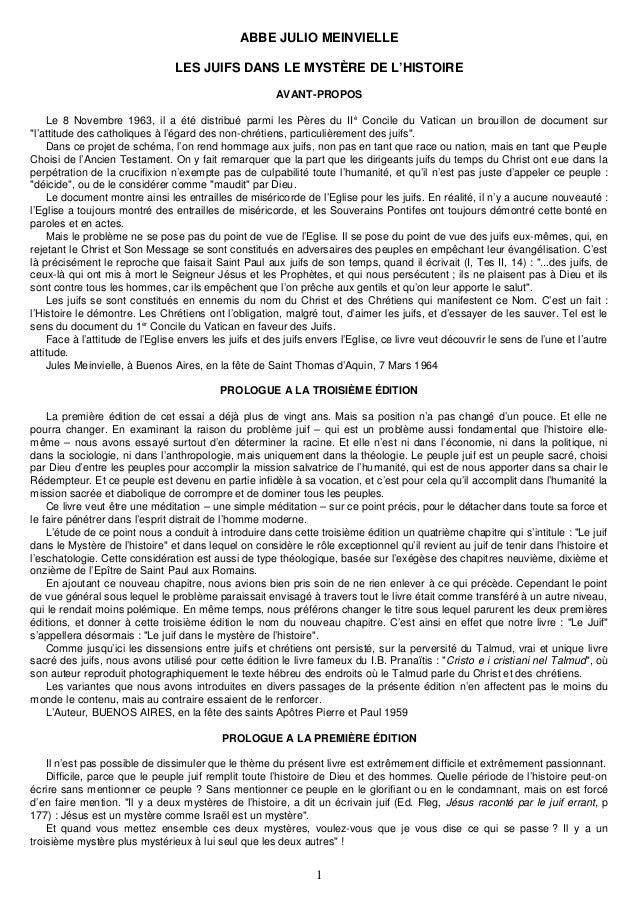 ABBE JULIO MEINVIELLE LES JUIFS DANS LE MYSTÈRE DE L'HISTOIRE AVANT-PROPOS Le 8 Novembre 1963, il a été distribué parmi le...
