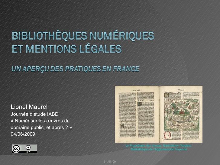 Lionel Maurel Journée d'étude IABD  «Numériser les œuvres du  domaine public, et après ?» 04/06/2009 04/06/09 Le Proprié...