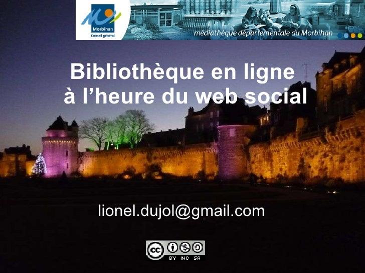 Bibliothèque en ligne  à l'heure du web social [email_address]