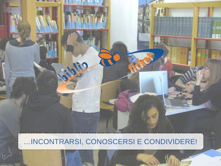 …INCONTRARSI, CONOSCERSI E CONDIVIDERE!