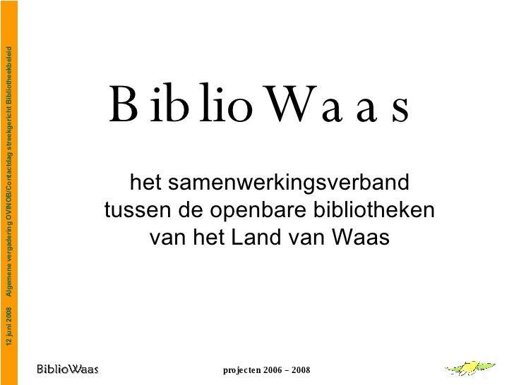 BiblioWaas het samenwerkingsverband tussen de openbare bibliotheken van het Land van Waas