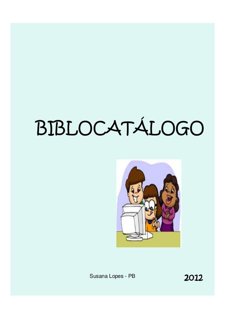 BIBLOCATÁLOGO    Susana Lopes - PB                        2012
