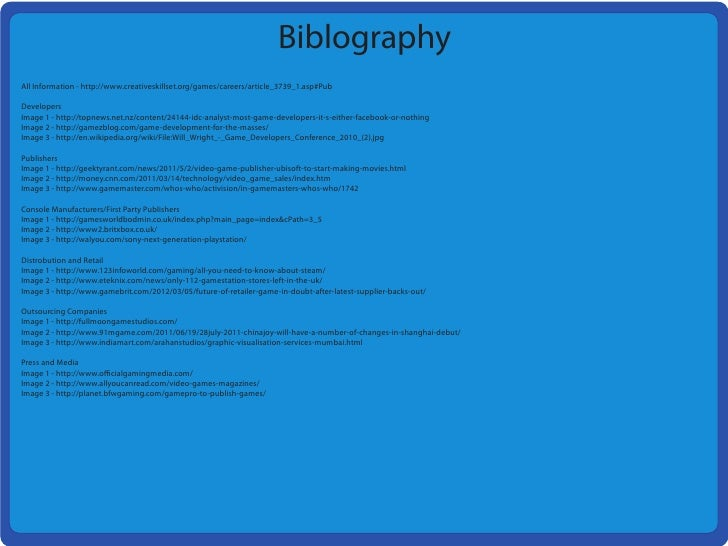 BiblographyAll Information - http://www.creativeskillset.org/games/careers/article_3739_1.asp#PubDevelopersImage 1 - http:...
