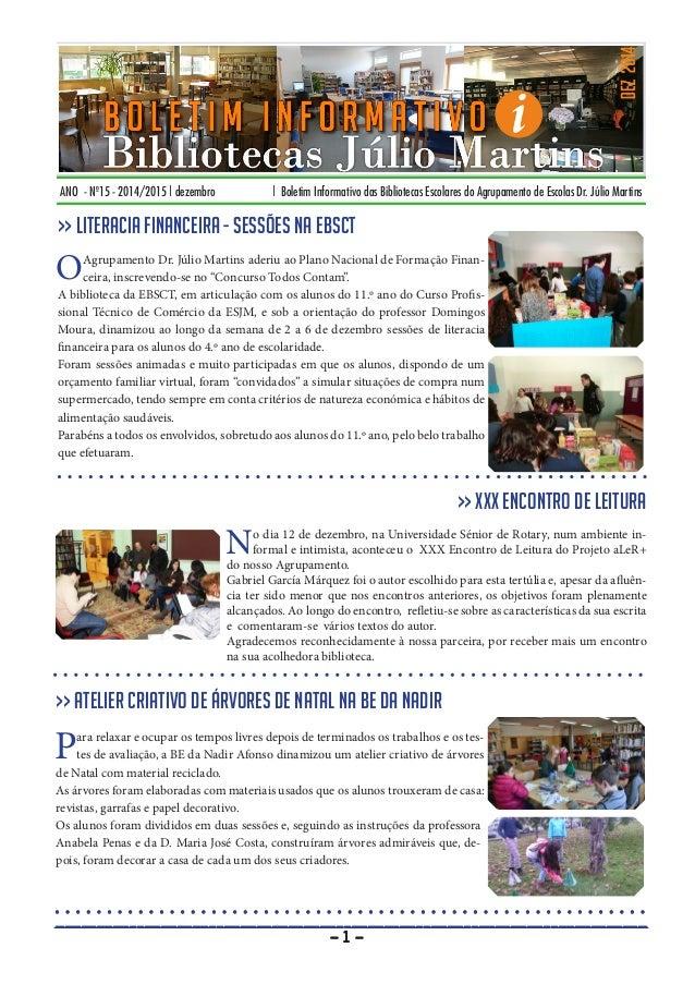 ANO - Nº15 - 2014/2015 | dezembro | Boletim Informativo das Bibliotecas Escolares do Agrupamento de Escolas Dr. Júlio Mart...
