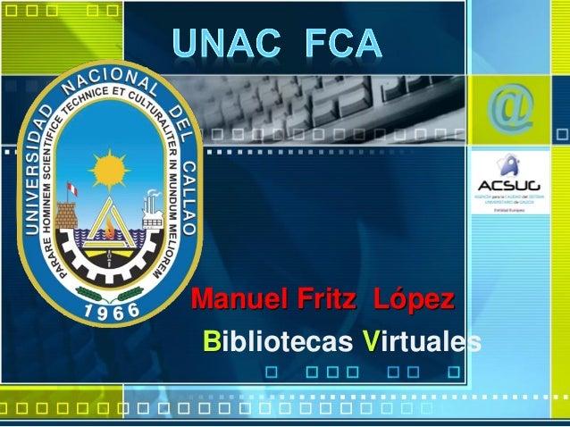 Bibliotecas Virtuales Manuel Fritz López