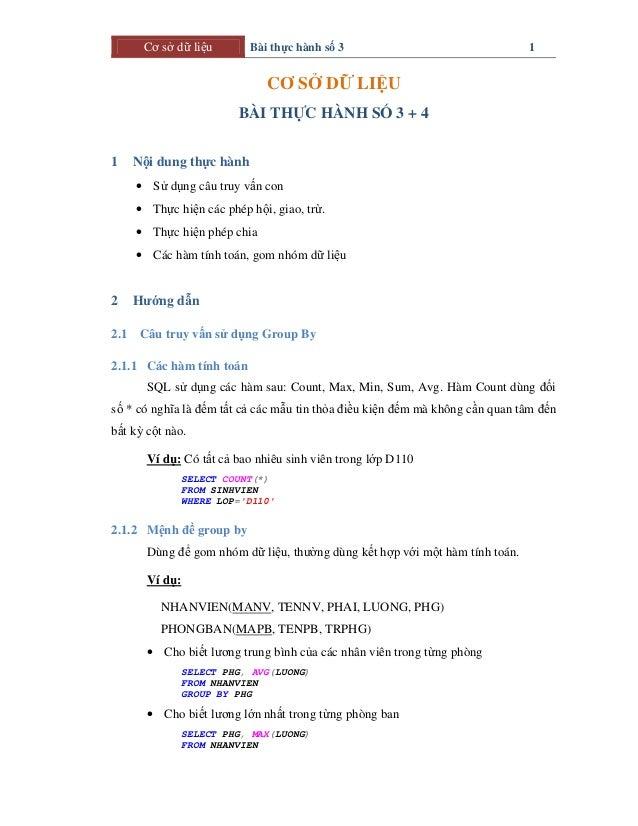 Cơ sở dữ liệu Bài thực hành số 3 1 CƠ SỞ DỮ LIỆU BÀI THỰC HÀNH SỐ 3 + 4 1 Nội dung thực hành • Sử dụng câu truy vấn con • ...