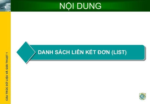 CấutrúcdữliệuvàthuậtgiảiCẤUTRÚCDỮLIỆUVÀGIẢITHUẬT1 Click To Edit Master Title StyleNỘI DUNG DANH SÁCH LIÊN KẾT ĐƠN (LIST)