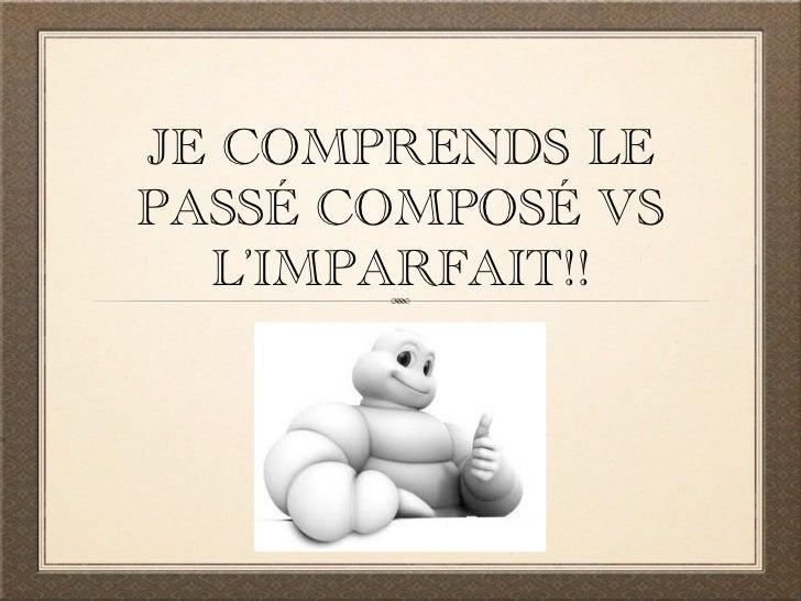 JE COMPRENDS LEPASSÉ COMPOSÉ VS  L'IMPARFAIT!!