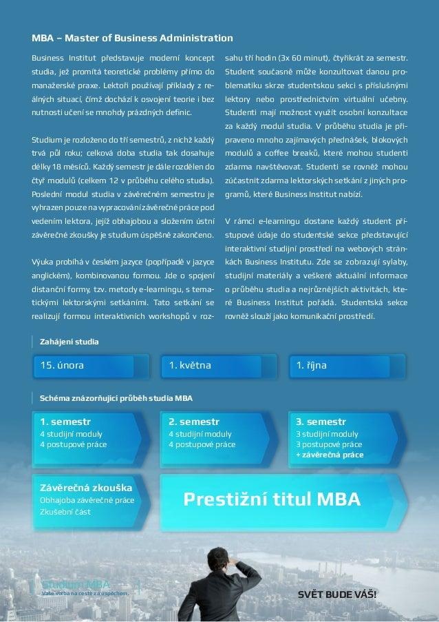 MBA – Master of Business Administration Business Institut představuje moderní koncept studia, jež promítá teoretické probl...