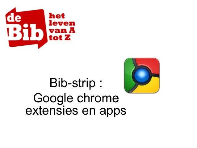 Bib-strip : Google chrome extensies en apps