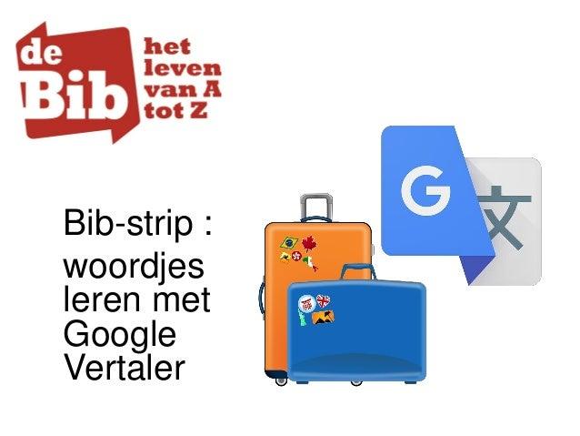 Bib-strip : woordjes leren met Google Vertaler