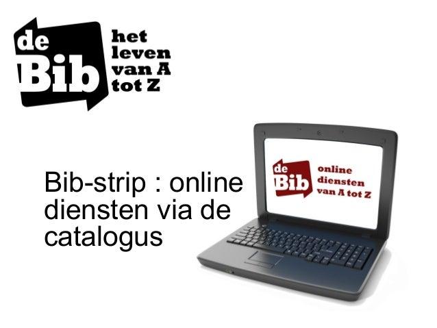 Bib-strip : online diensten via de catalogus