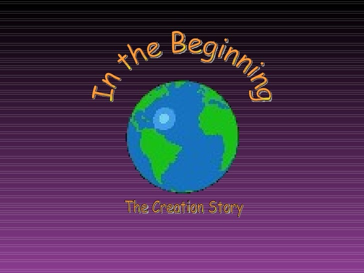 In the Beginning The Creation Story