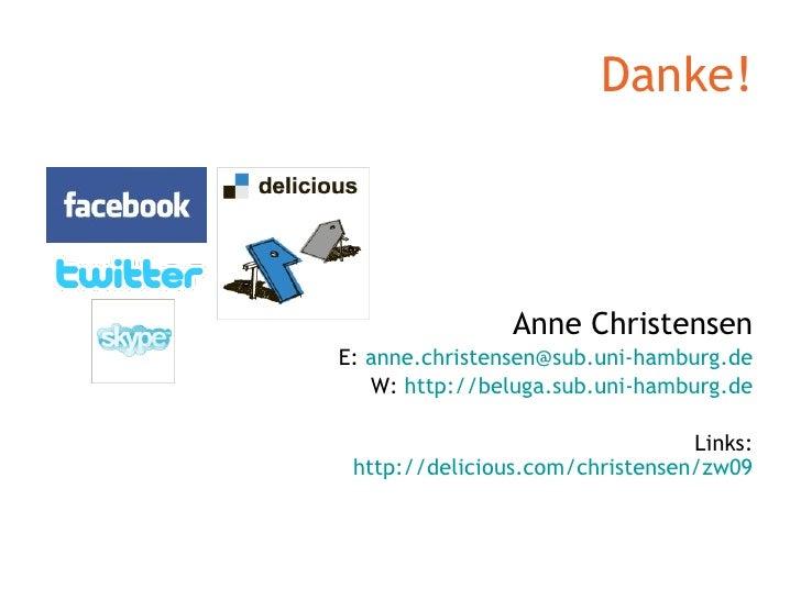 Danke! <ul><li>Anne Christensen </li></ul><ul><li>E:  [email_address] </li></ul><ul><li>W:  http:// beluga.sub.uni-hamburg...