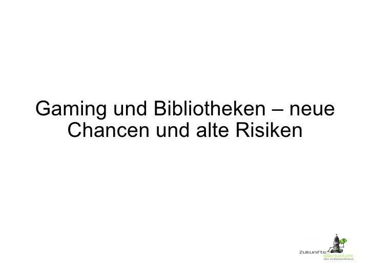 Gaming und Bibliotheken – neue Chancen und alte Risiken