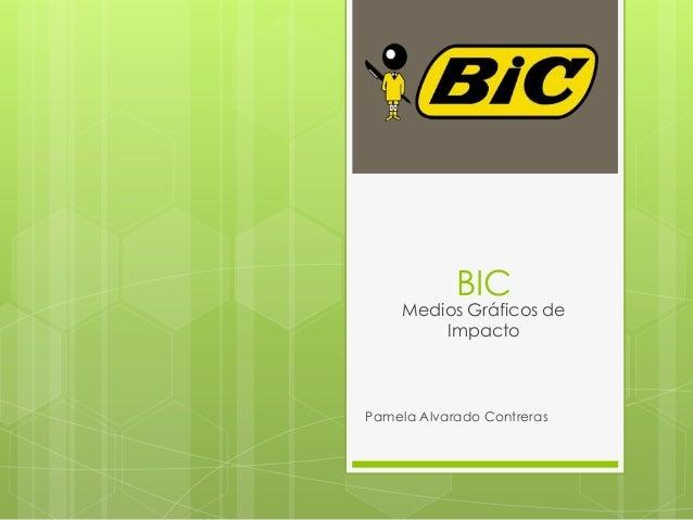 BIC     Medios Gráficos de         ImpactoPamela Alvarado Contreras