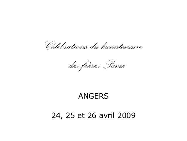 Célébrations du bicentenaire des frères Pavie ANGERS 24, 25 et 26 avril 2009