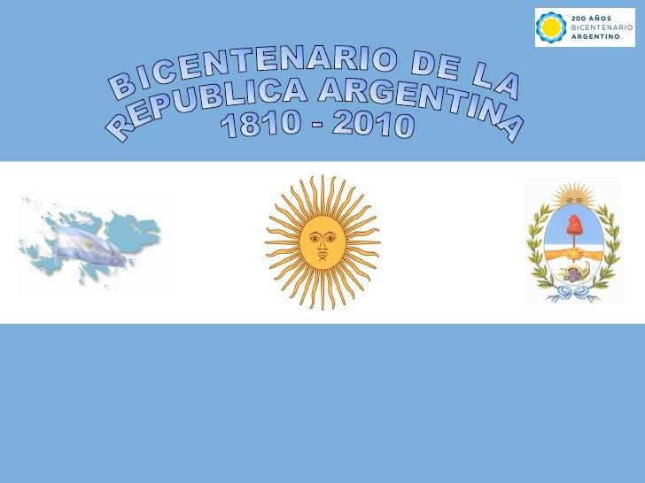 BICENTENARIO DE LA REPUBLICA ARGENTINA 1810 - 2010