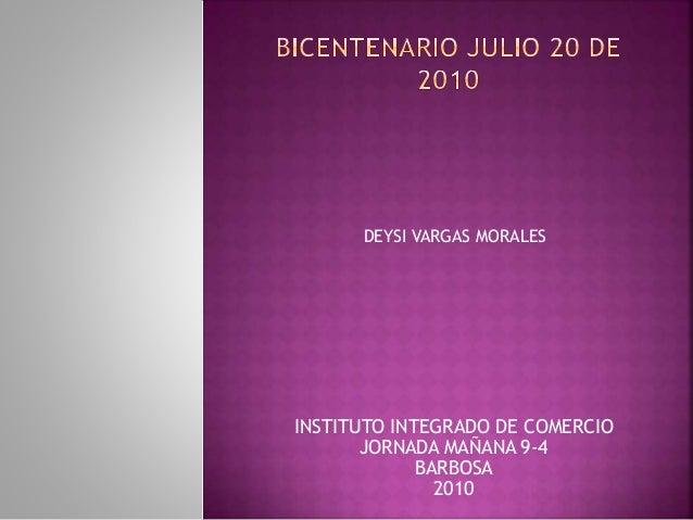 INSTITUTO INTEGRADO DE COMERCIO JORNADA MAÑANA 9-4 BARBOSA 2010 DEYSI VARGAS MORALES