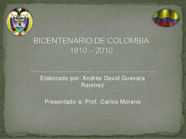 Elaborado por: Andrés David Guevara Ramírez Presentado a: Prof. Carlos Moreno