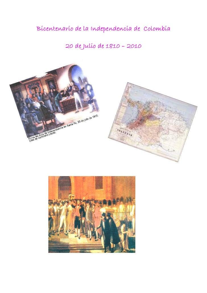 Bicentenario de la Independencia de Colombia           20 de Julio de 1810 – 2010