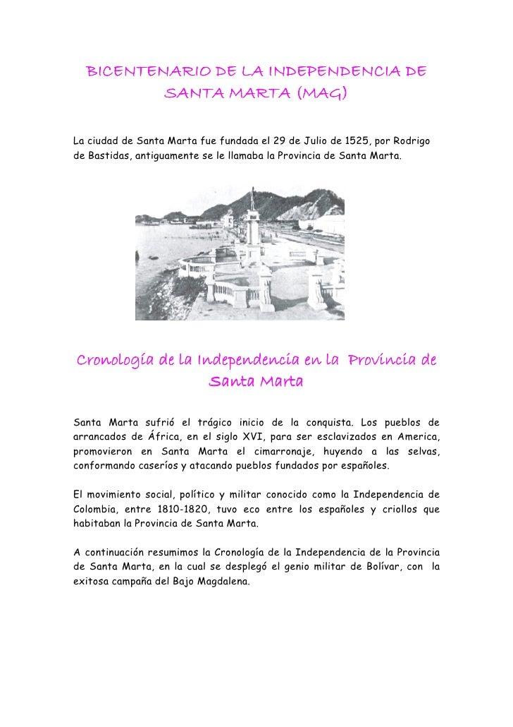 BICENTENARIO DE LA INDEPENDENCIA DE           SANTA MARTA (MAG)  La ciudad de Santa Marta fue fundada el 29 de Julio de 15...