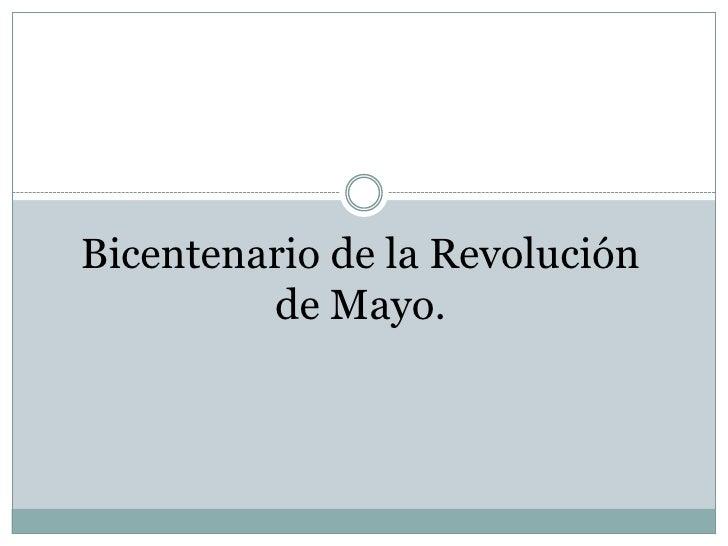 Bicentenario de la Revolución de Mayo.<br />