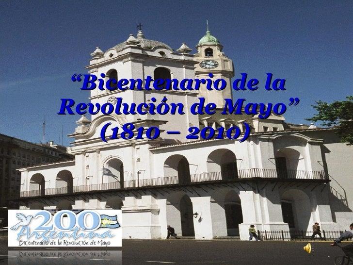 """"""" Bicentenario de la Revolución de Mayo"""" (1810 – 2010)"""